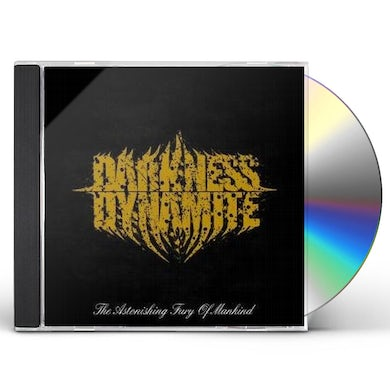 Darkness Dynamite ASTONISHING FURY OF MANKIND CD