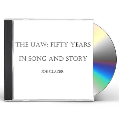 Joe Glazer THE UAW: FIFTY YEARS IN SONG AND STORY CD