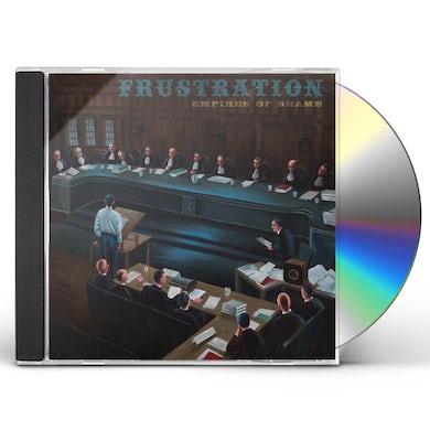 Frustration EMPIRES OF SHAME CD