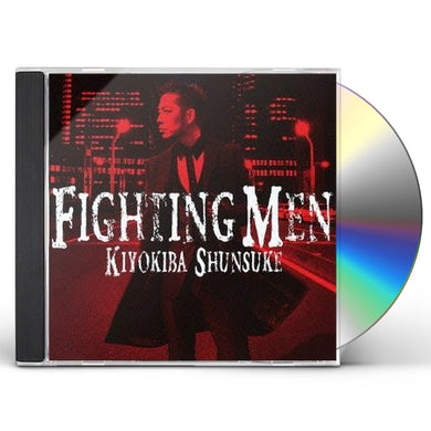 Shunsuke Kiyokiba FIGHTING MEN CD
