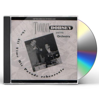 Tommy Dorsey ALL TIME HIT PARADE REHEARSALS CD