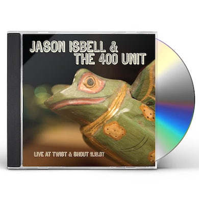 Jason Isbell LIVE FROM TWIST & SHOUT 11.16.07 CD