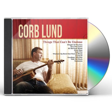 Corb Lund THINGS THAT CAN'T BE UNDONE CD