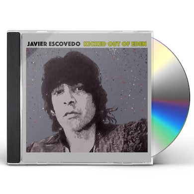 Javier Escovedo KICKED OUT OF EDEN CD