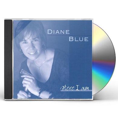 Diane Blue HERE I AM CD