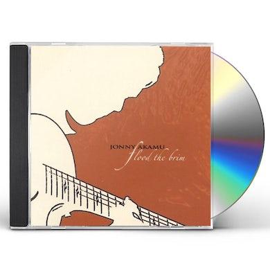 Jonny Akamu FLOOD THE BRIM CD
