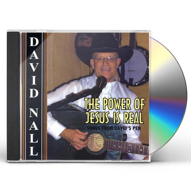 David Nall POWER OF JESUS IS REAL CD