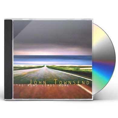 John Townsend ROAD LEADS HOME CD