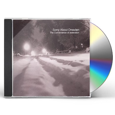 Sorry About Dresden CONVENIENCE OF INDECISION CD