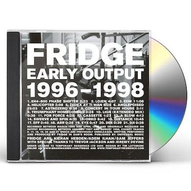 Fridge EARLY OUTPUT 1996-1998 CD
