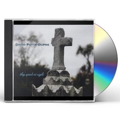 David Potts-Dupre THEY SPEAK AT NIGHT CD