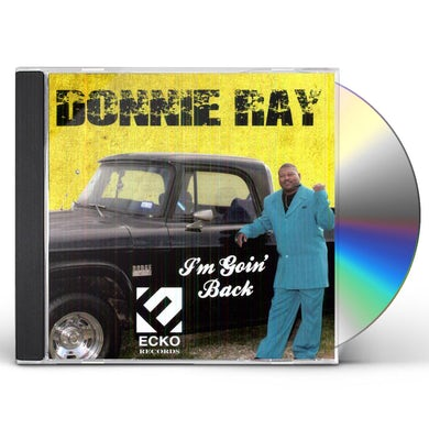 Donnie Ray I'M GOIN BACK CD