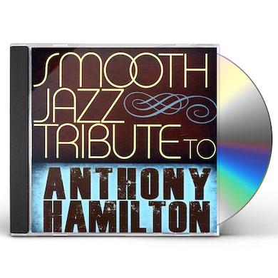 Smooth Jazz All Stars TRIBUTE TO ANTHONY HAMILTON CD