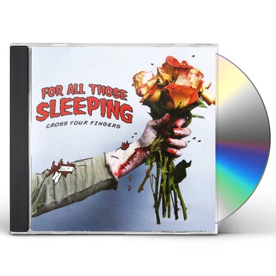 For All Those Sleeping Cross Your Fingers CD