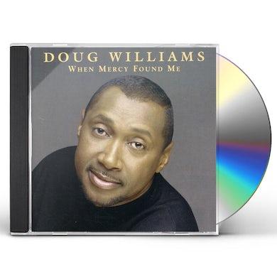 Doug Williams WHEN MERCY FOUND ME CD