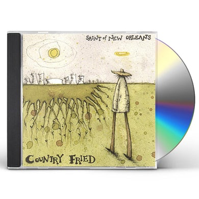 Country Fried SAINT OF NEW ORLEANS CD
