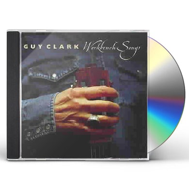 Guy Clark WORKBENCH SONGS CD