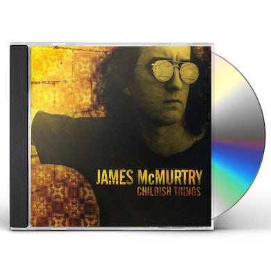 James Mcmurtry CHILDISH THINGS CD
