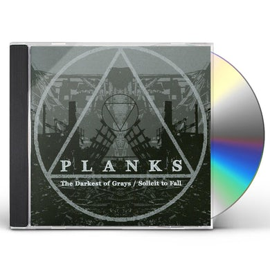 Planks DARKEST OF GRAYS / SOLICIT TO FALL CD