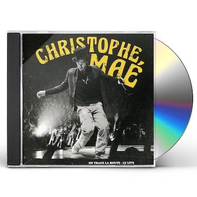 Christophe Mae ON TRACE LA ROUTE: LIVE CD