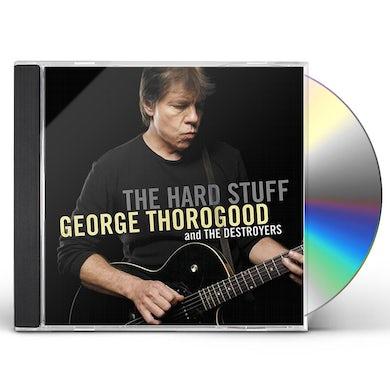 George Thorogood & The Destroyers HARD STUFF CD