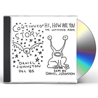 Daniel Johnston CONTINUED STORY / HI HOW ARE YOU CD