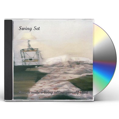 Swing Set HOW TO MAKE A LIVING SELLING YOURSELF SHORT CD