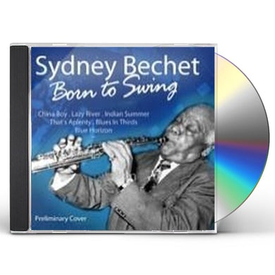 Sidney Bechet BORN TO SWING CD