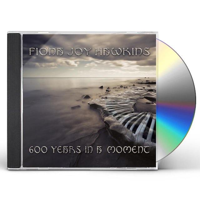 Fiona Joy Hawkins 600 YEARS IN A MOMENT CD