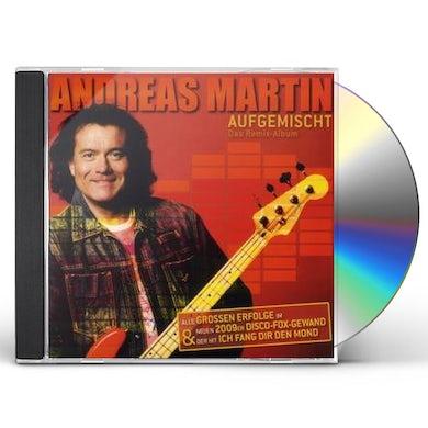 Andreas Martin AUFGEMISCHT: DAS REMIX ALBUM CD