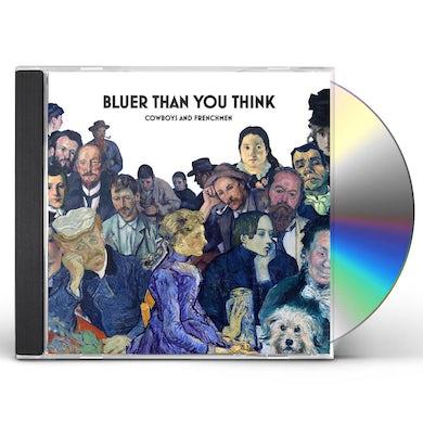 Cowboys & Frenchmen BLUER THAN YOU THINK CD