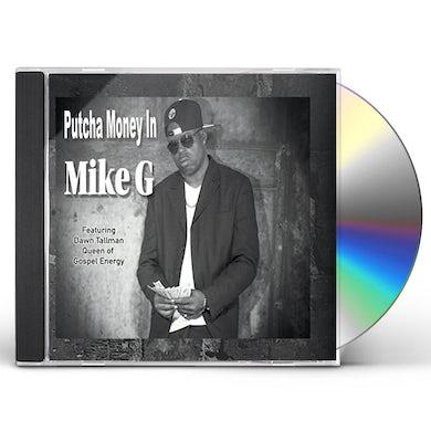 Mike G PUTCHA MONEY IN CD