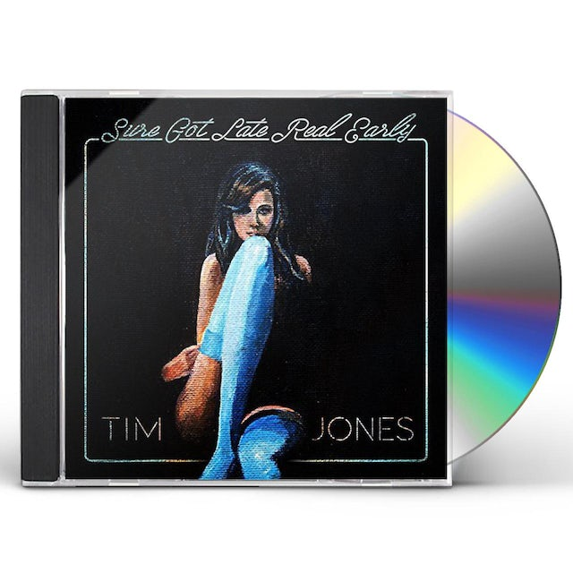 Tim Jones SURE GOT LATE REAL EARLY CD