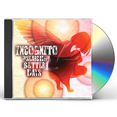 Incognito IN SEARCH OF BETTER DAYS CD