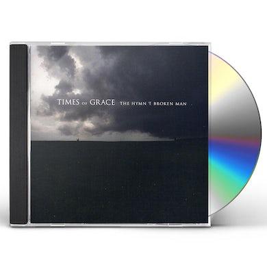 Times Of Grace HYMN OF A BROKEN MAN CD
