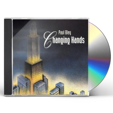Paul Bley CHANGING HANDS CD