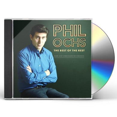 Phil Ochs BEST OF THE REST: RARE AND UNRELEASED RECORDINGS CD