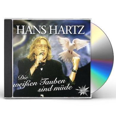 Hans Hartz DIE WEISSEN TAUBEN SIND MUDE CD