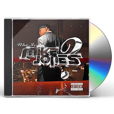 WHO IS MIKE JONES CD