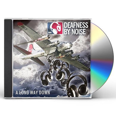 DEAFNESS BY NOISE LONG WAY DOWN CD