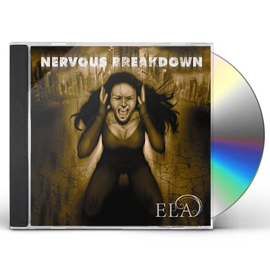 ELA NERVOUS BREAKDOWN CD