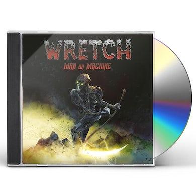 WRETCH MAN OR MACHINE CD