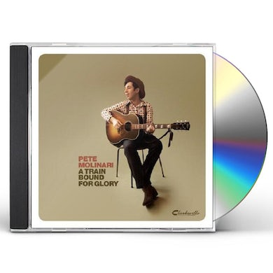 Pete Molinari A TRAIN BOUND FOR GLORY CD