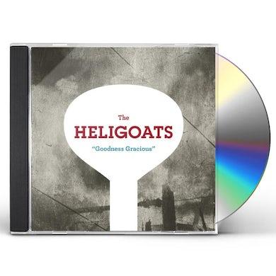 Heligoats GOODNESS GRACIOUS CD