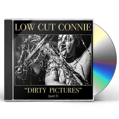 Low Cut Connie DIRTY PICTURES (PART 1) CD