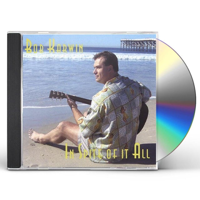 Bob Karwin IN SPITE OF IT ALL CD