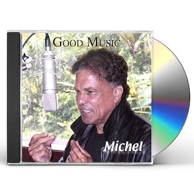 Michel GOOD MUSIC CD