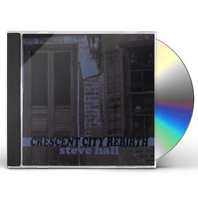 Steve Hall CRESCENT CITY REBIRTH CD