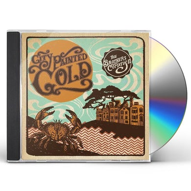 Brothers Comatose CITY PAINTED GOLD CD