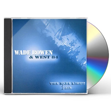 Wade Bowen BLUE LIGHT LIVE CD